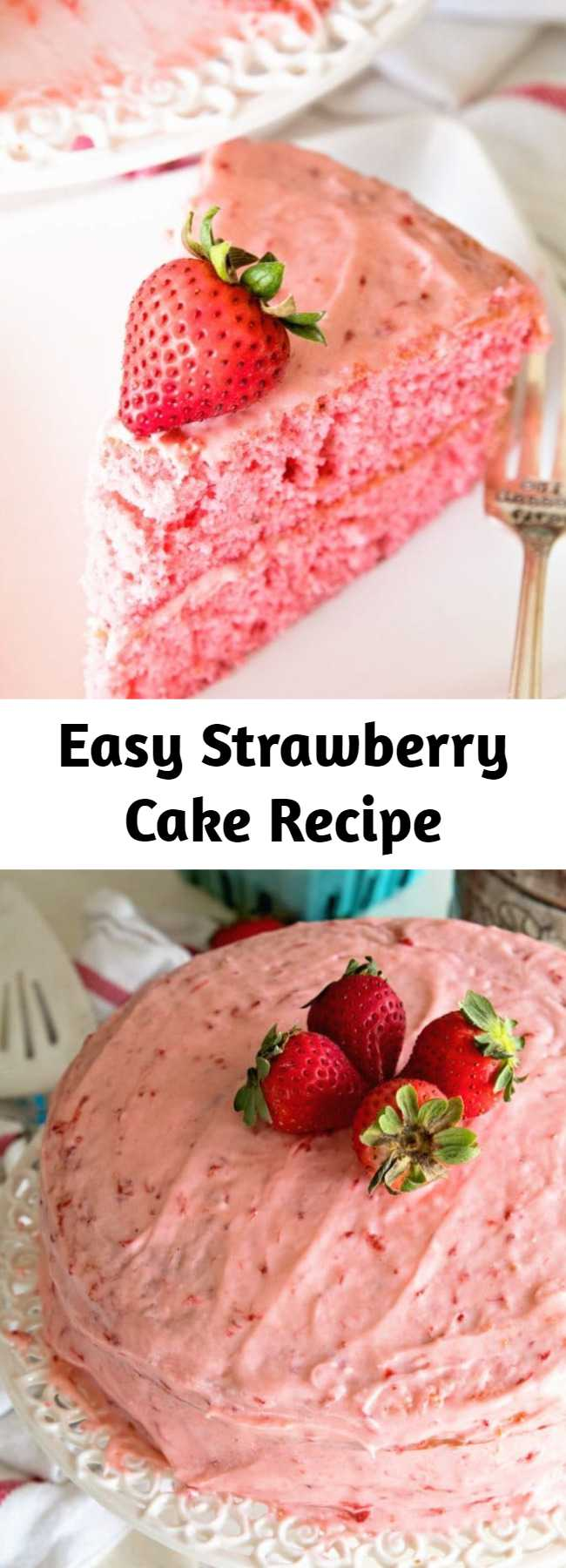 Easy Strawberry Cake Recipe - Starts with a Boxed Mix and is Dressed Up Fresh Strawberries and Iced with a Fresh Strawberry Frosting!