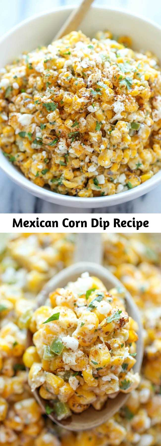 Mexican Corn Dip Recipe - The traditional Mexican street corn is turned into the best dip ever. It's so good, you won't even need the chips. Just grab a spoon and eat!