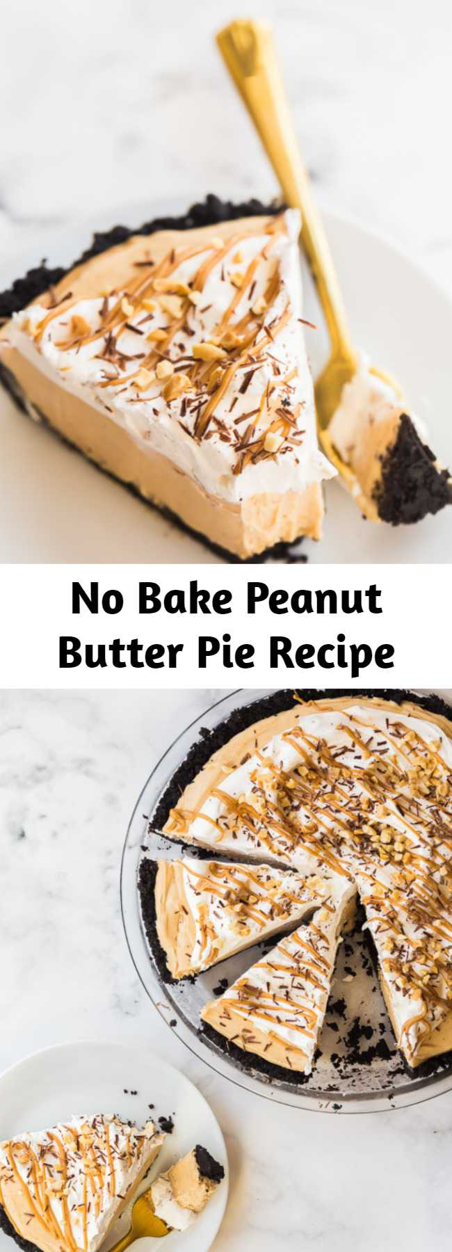 No Bake Peanut Butter Pie Recipe - This Peanut Butter Pie is completely no bake and made with a chocolate Oreo crust, peanut butter cream cheese filling, and topped with more chocolate! #peanutbutter #pie #nobake #dessert #recipes