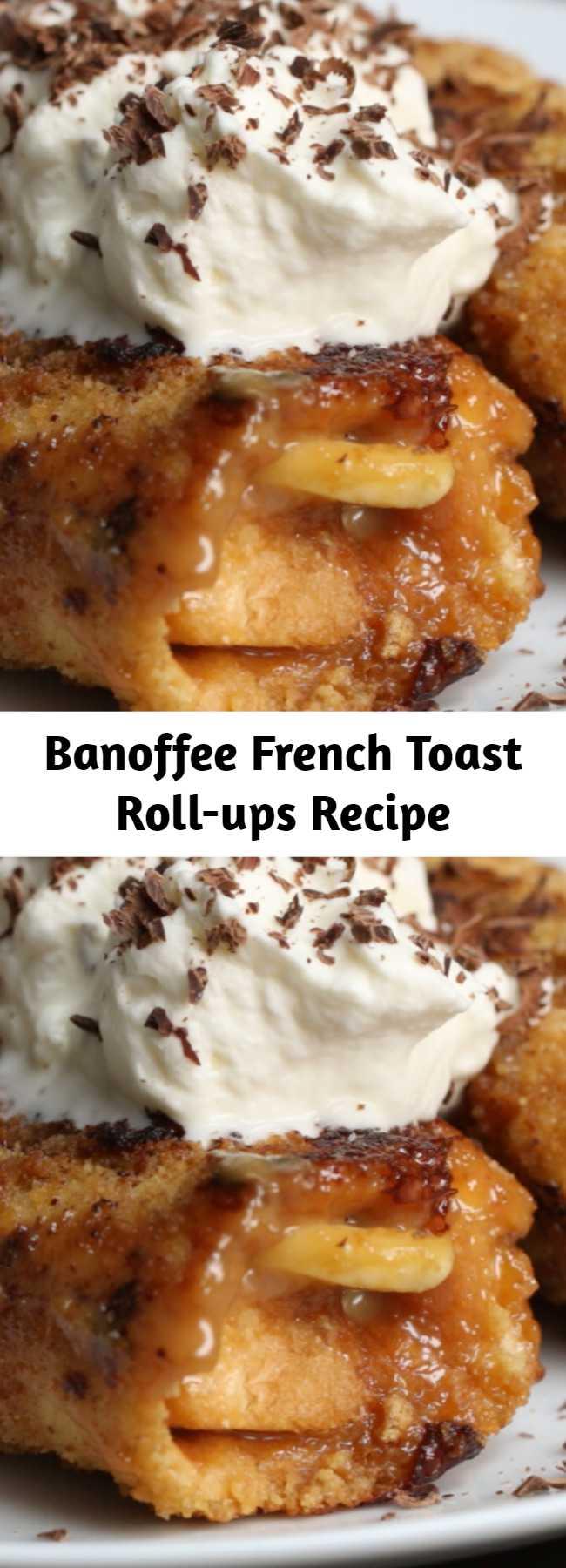 Banoffee French Toast Roll-ups Recipe