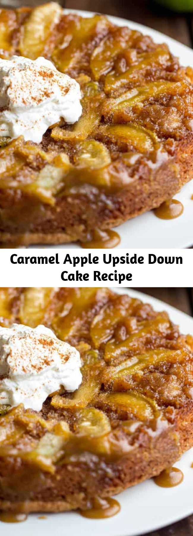 Caramel Apple Upside Down Cake Recipe - A delicious apple upside down cake that is perfectly moist and baked with apples with a brown sugar caramel glaze! This is one of the best cakes ever!