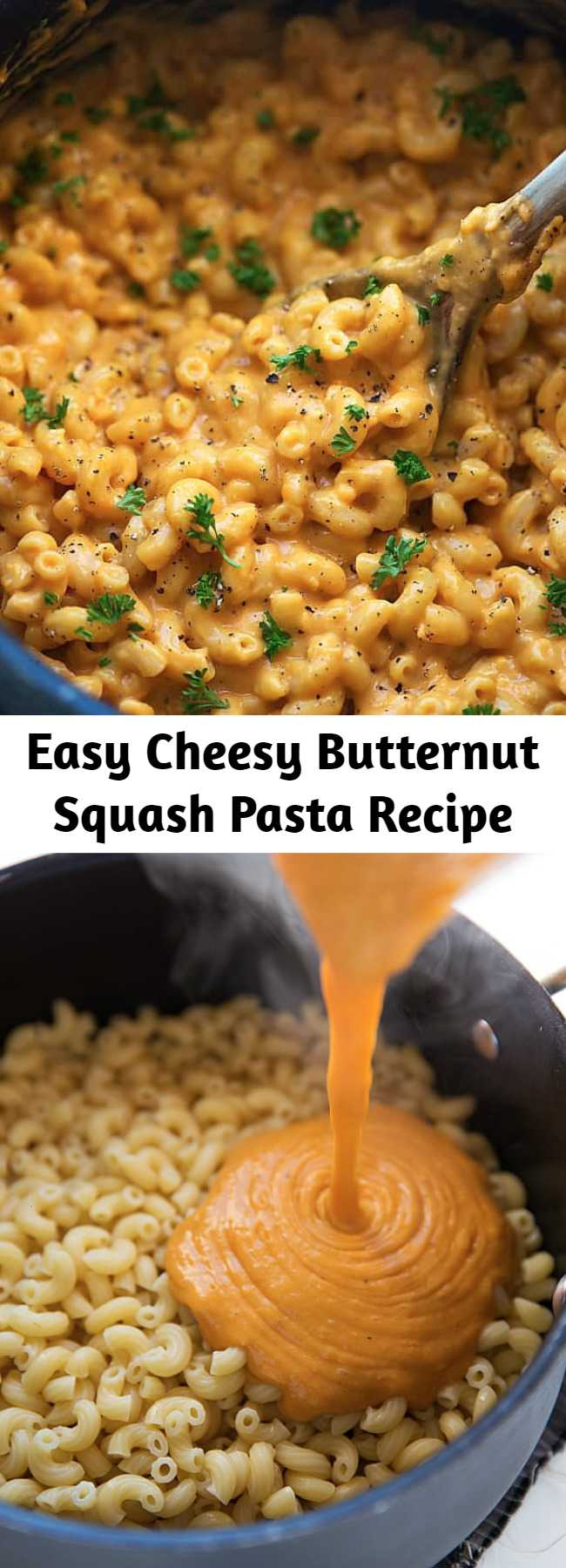 Easy Cheesy Butternut Squash Pasta Recipe - A quick and simple pasta dish that is cheesy and made with a seasonal ingredient– butternut squash! A healthier alternative that the family will love!