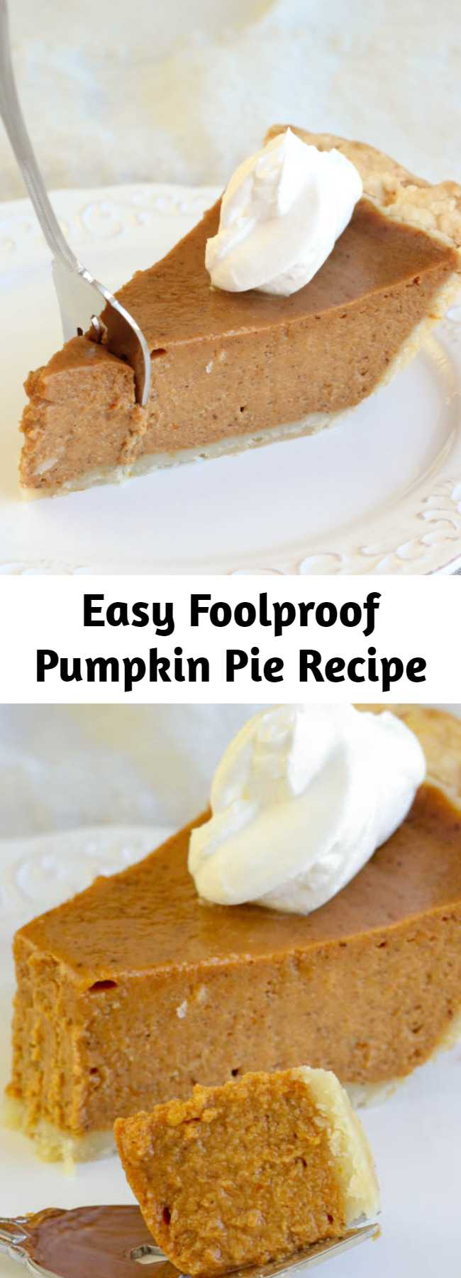 Easy Foolproof Pumpkin Pie Recipe - The best and easiest Pumpkin Pie recipe I've tried! It's creamy with the perfect amount of spice! This Pumpkin Pie will soon be a family favorite!