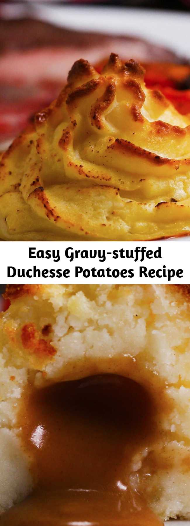 Easy Gravy-stuffed Duchesse Potatoes Recipe - Classic Duchess potatoes, mashed with butter, nutmeg and cream, then baked until the tops are golden brown.