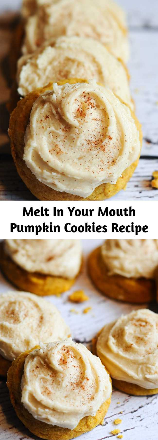 Melt In Your Mouth Pumpkin Cookies Recipe - I just made these cookies and they are AMAZING. Perfect pumpkin recipe and perfect pumpkin cookies. Pin this dessert now and make it this fall! If you're ready to get your pumpkin fix or you're just pinning great fall pumpkin recipes, you definitely don't want to miss this melt-in-your-mouth pumpkin cookies recipe!