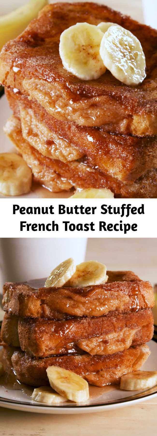 Peanut Butter Stuffed French Toast Recipe - Get out of town. #easyrecipe #breakfast #brunch #peanutbutter #food