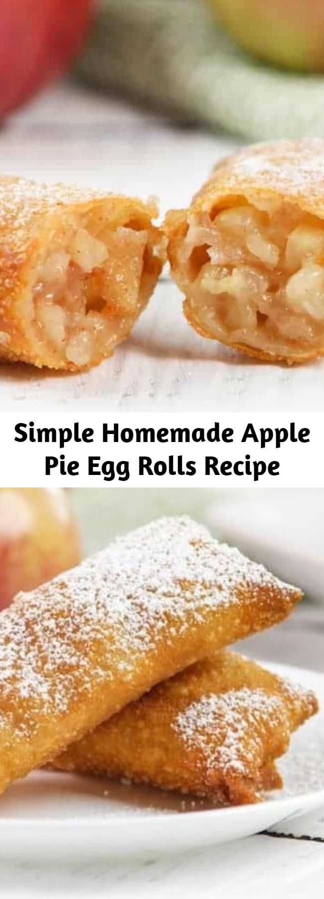 Simple Homemade Apple Pie Egg Rolls Recipe - These yummy little bundles are filled with a simple homemade cinnamon apple filling, deep fried golden brown and kissed with cinnamon.