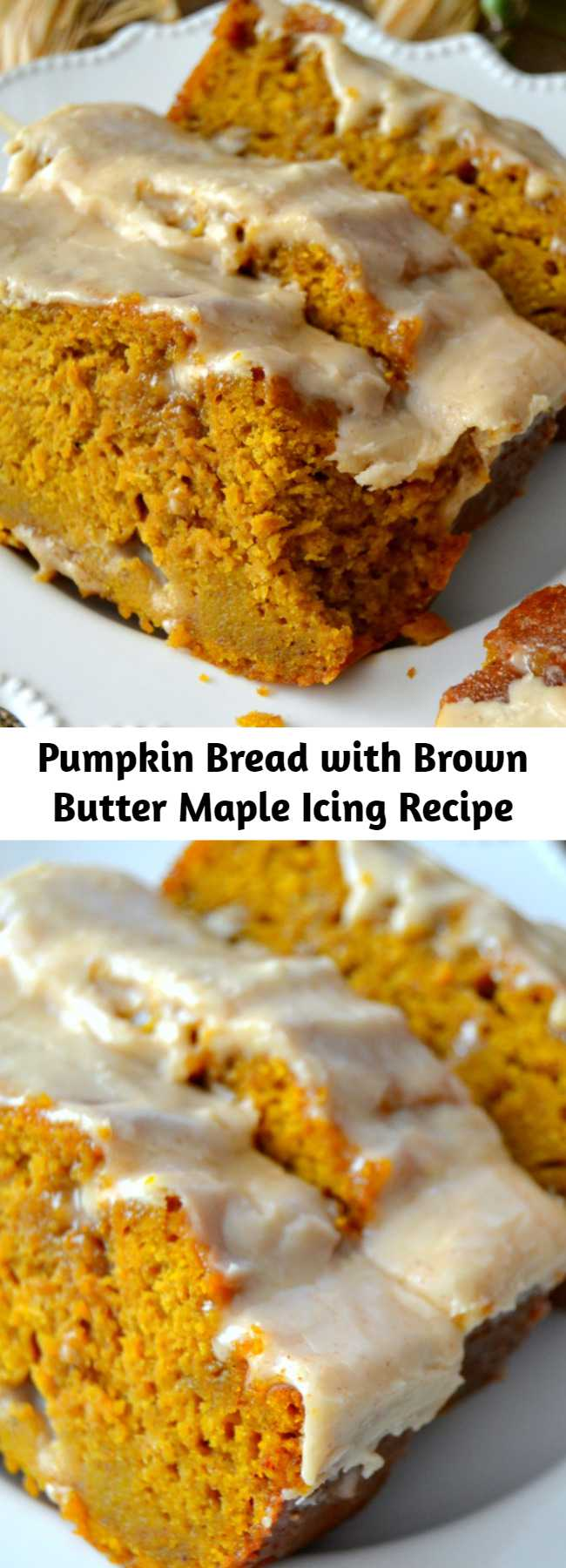 Pumpkin Bread with Brown Butter Maple Icing Recipe - The Best Pumpkin Bread with Brown Butter Maple Icing Recipe. Perfectly spiced, moist and tender, this Pumpkin Bread will soon become a family favorite! Leave it naked if you wish, or stud it with nuts - however, I prefer mine with this simple brown butter maple glaze. I'm sure you will, too!