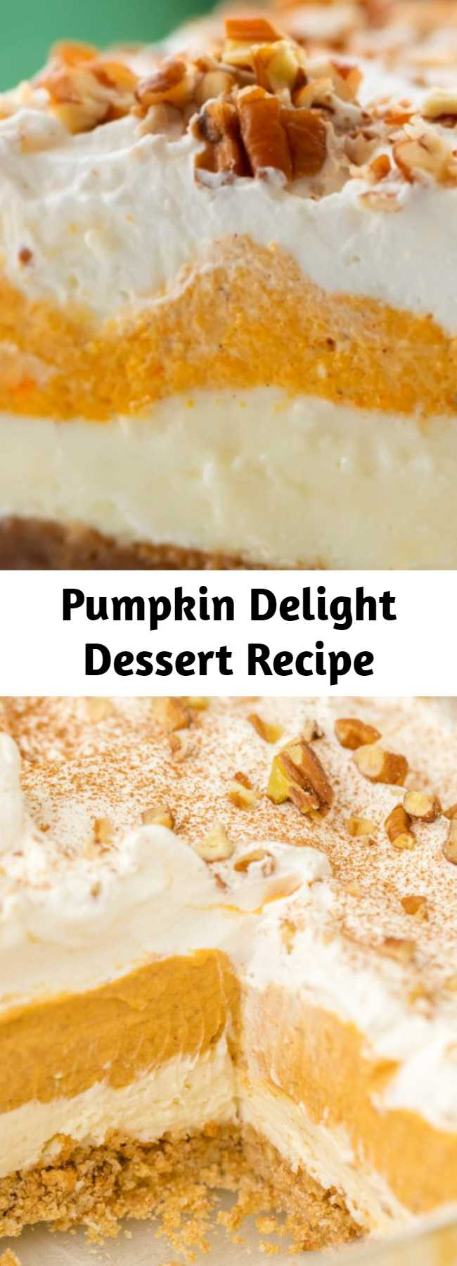 Pumpkin Delight Dessert Recipe - Instead of classic pumpkin pie this fall (or Thanksgiving!), try this easy pumpkin delight instead! A homemade pecan and graham cracker mix forms a crust that is topped with layers of light and fluffy filling including cream cheese, pudding, and Cool Whip make an irresistible treat.