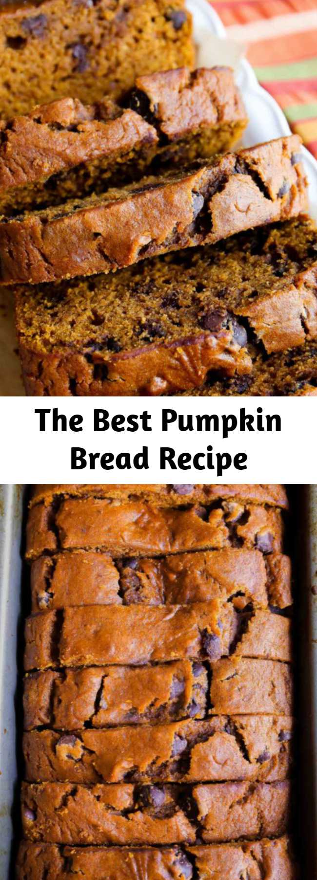 The Best Pumpkin Bread Recipe - Homemade pumpkin bread is a favorite fall recipe packed with sweet cinnamon spice, chocolate chips, and tons of pumpkin flavor. The days of bland pumpkin bread are behind us!