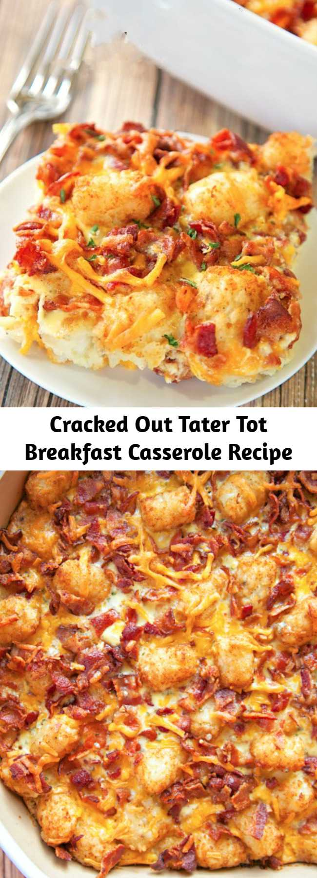 Cracked Out Tater Tot Breakfast Casserole Recipe - Great make-ahead recipe! Only 6 ingredients!! Bacon, cheddar cheese, tater tots, eggs, milk, Ranch mix. Can refrigerate or freeze for later. Great for breakfast. lunch or dinner. Everyone loves this easy breakfast casserole!! #breakfast #casserole #tatertots #bacon #freezermeal