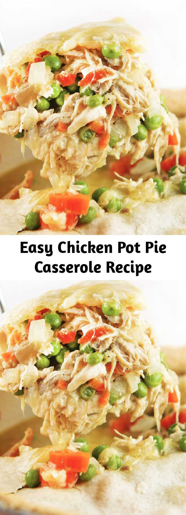 Easy Chicken Pot Pie Casserole Recipe - Chicken Pot Pie Casserole is a super easy and delicious dinner that comes together quickly. It will quickly become a family favorite!