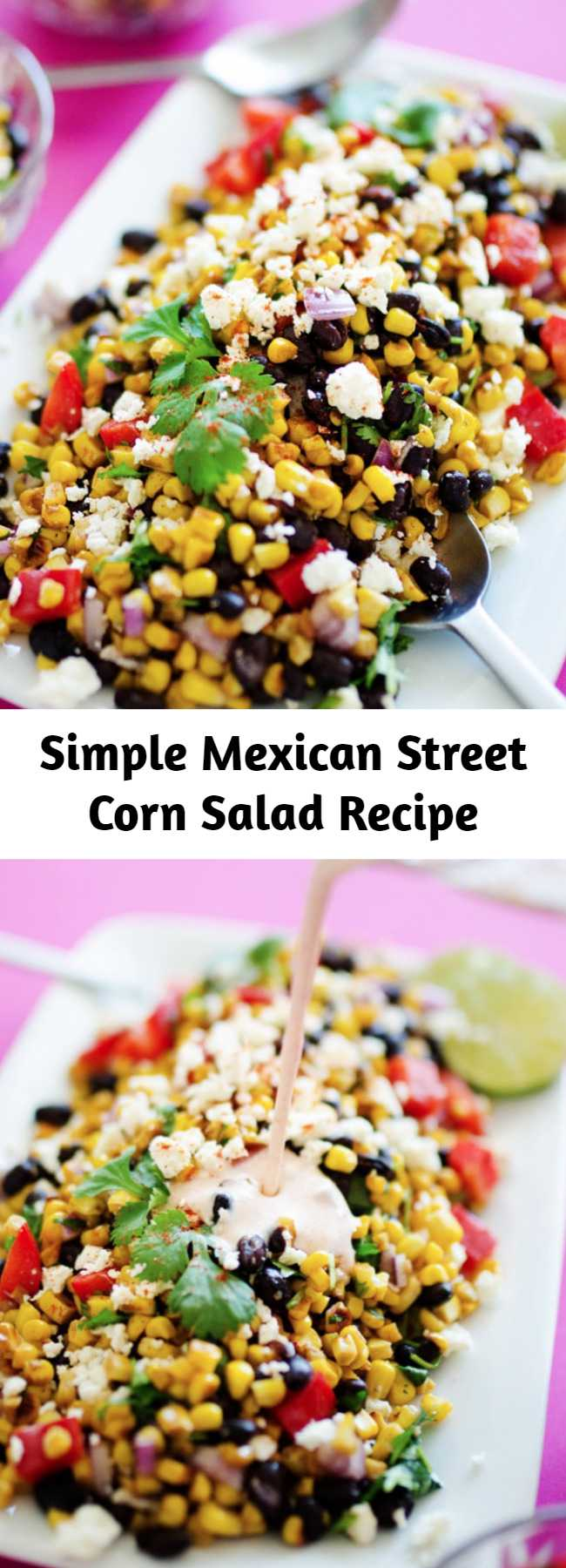 Simple Mexican Street Corn Salad Recipe - This Mexican Street Corn Salad is a healthy, simple take on elote, the delicious Mexican street vendor version of corn on the cob! #vegetarianrecipes #mexicanrecipes #texmex #healthy #dinner #potluck
