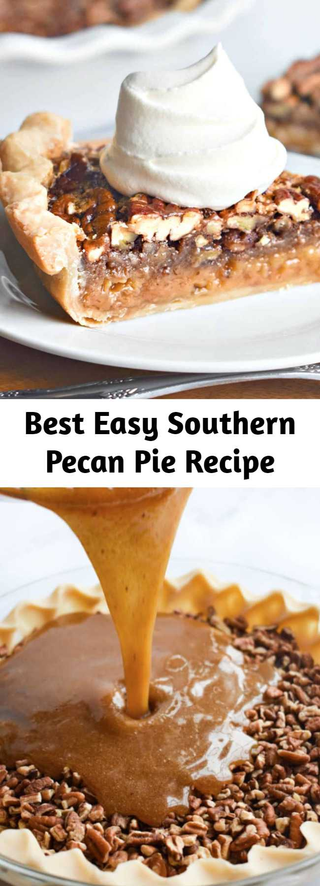 Best Easy Southern Pecan Pie Recipe - The Best Southern Pecan Pie is made with a flaky pie crust, real butter, dark corn syrup, a touch of cinnamon and fresh pecans.