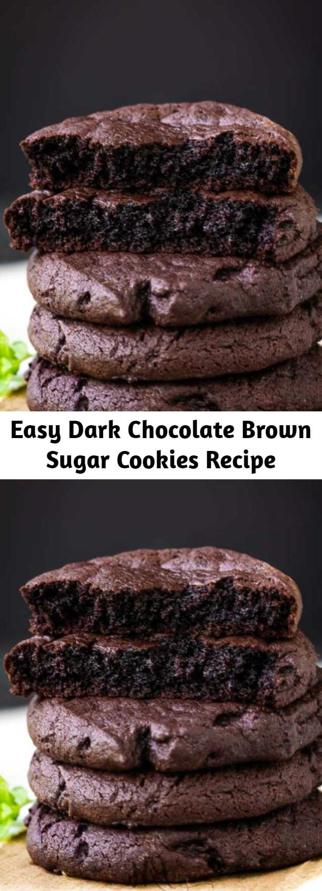 Easy Dark Chocolate Brown Sugar Cookies Recipe - Dark Chocolate Brown Sugar Cookies have the perfect chewy texture on the inside with just a bit of crisp on the outside. #darkchocolate #chocolate #cookies #easy #Oreo #recipes #chewy