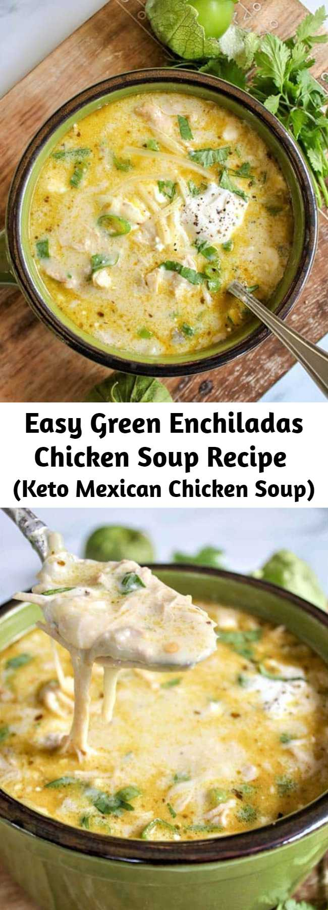 Easy Green Enchiladas Chicken Soup Recipe (Keto Mexican Chicken Soup) - Green Enchiladas Chicken Soup, with a creamy broth of green enchiladas sauce, salsa verde, cheeses, and tender shredded chicken, you can't go wrong with this recipe. Perfect for those busy nights! This Mexican soup recipe is keto and low carb friendly which will make everyone happy! This recipe can be made on a stovetop or in an Instant Pot. #keto #mexican #soup #slowcooker #crockpot #lowcarb #sugarfree #instantpot