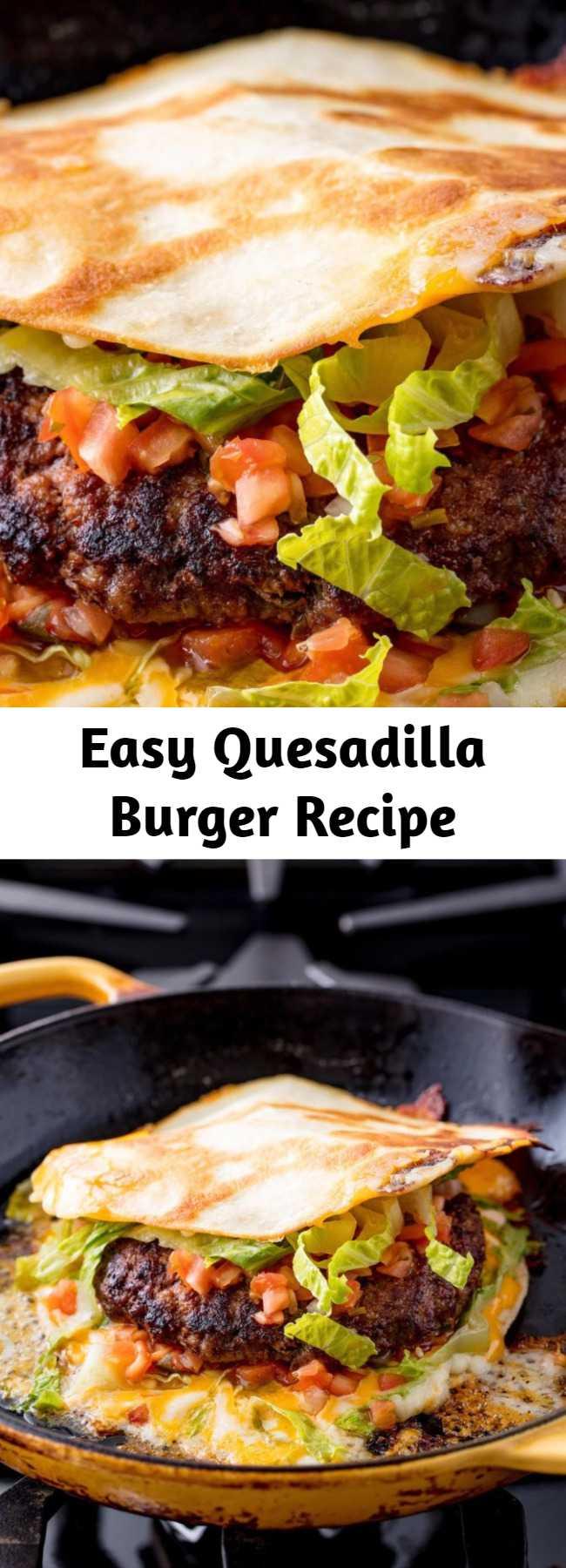 Easy Quesadilla Burger Recipe - No longer do you have to choose between a quesadilla or a burger.