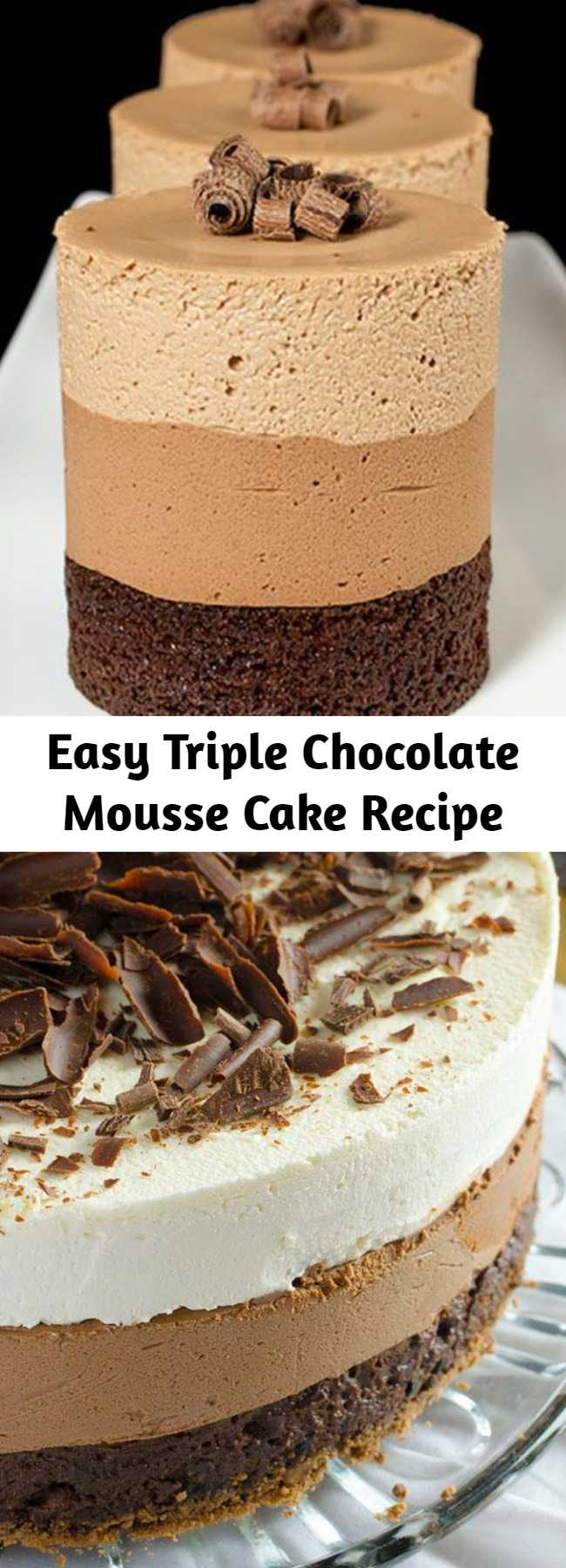 Easy Triple Chocolate Mousse Cake Recipe - What if your chocolate cake has three chocolate layers instead of one? Then, we are talking about one of the most decadent chocolate cakes – Triple Chocolate Mousse Cake.