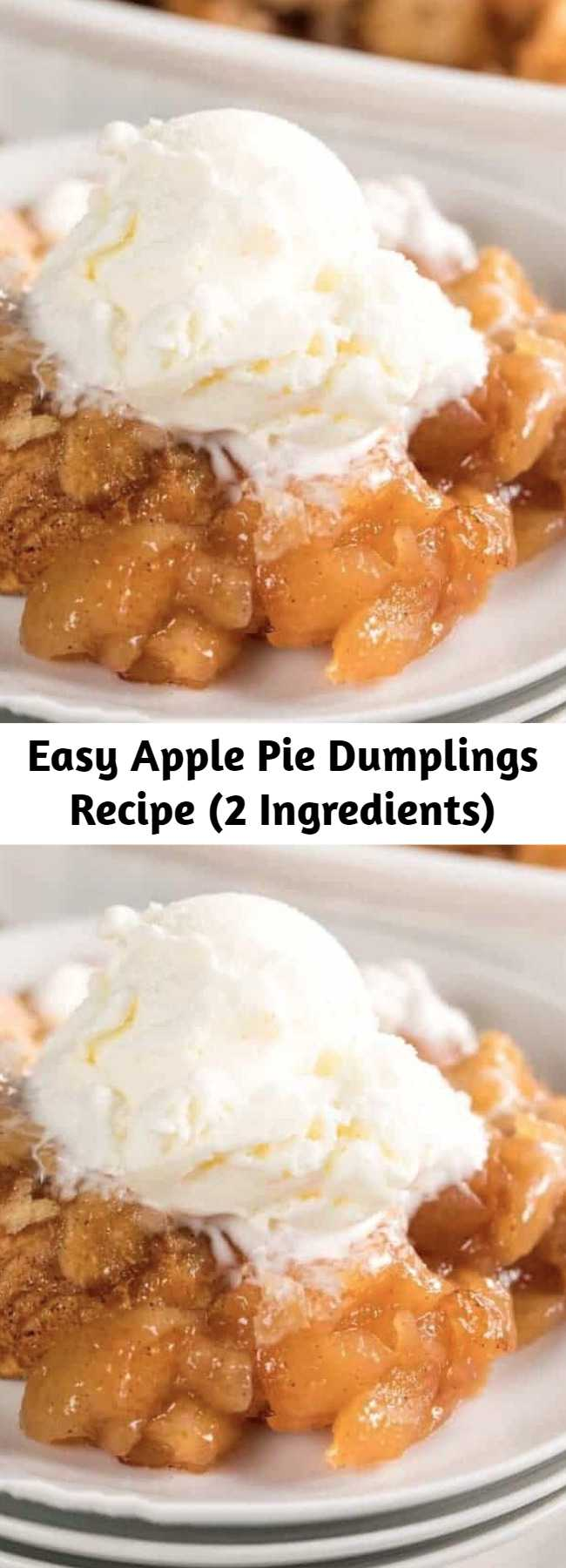 Easy Apple Pie Dumplings Recipe (2 Ingredients) - Apple Pie Dumplings made with just two easy ingredients! Simply add them to a baking dish and cook until tender and lightly browned. Serve these dumplings warm out of the oven with a big scoop of vanilla ice cream or a drizzle of heavy cream.