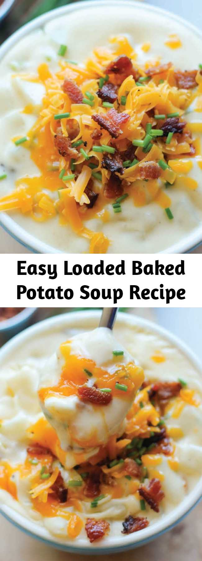 Easy Loaded Baked Potato Soup Recipe - All the flavors of a loaded baked potato comes together beautifully in this satisfyingly creamy and comforting soup!