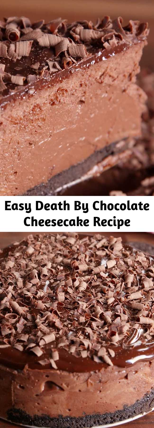 Easy Death By Chocolate Cheesecake Recipe - Easy Death By Chocolate Cheesecake Recipe - SO. MUCH. CHOCOLATE. #easy #recipe #deathbychocolate #cheesecake #chocolatecheesecake #chocolate #dessert #sweet #creamcheese #bake #oven #ganache