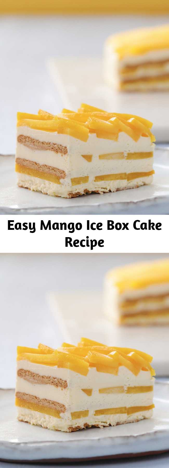 Easy Mango Ice Box Cake Recipe - This mango icebox cake is a Summer family classic! the layers of juicy fresh mango are sure to keep you refreshed!
