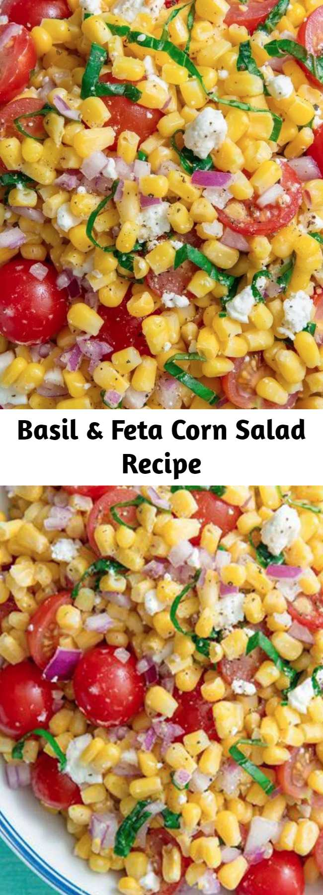 Basil & Feta Corn Salad Recipe - Corn Salad makes the perfect summer dish for picnics, potlucks, or BBQs. So easy to make with no cooking involved! #easyrecipe #corn #summer #sidedish #salad