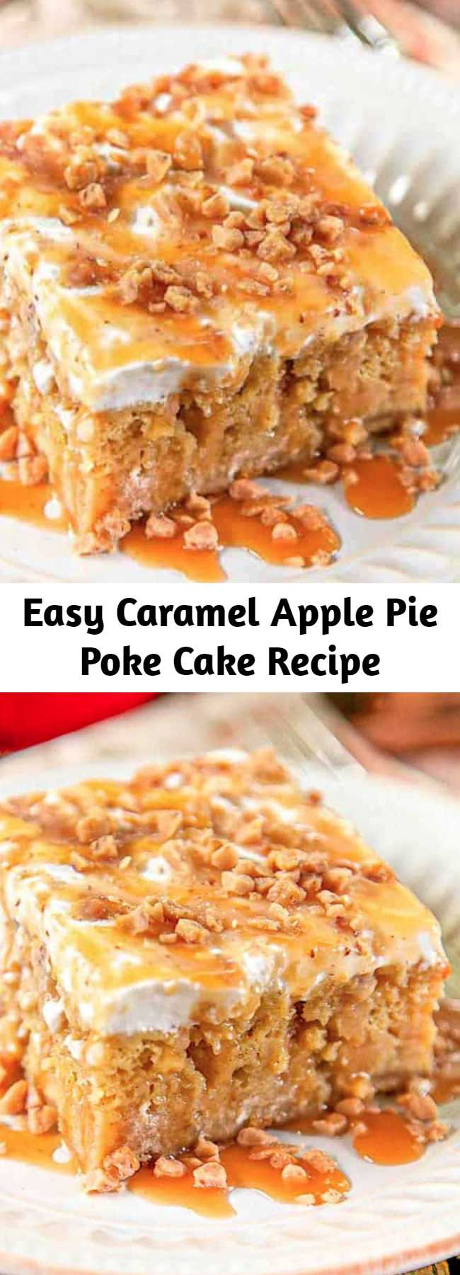 Easy Caramel Apple Pie Poke Cake Recipe - Apple cake soaked in caramel sauce topped with cool whip and toffee bits – AMAZING! Can make ahead of time and refrigerate. It gets better as it sits in the fridge. Super delicious cake!