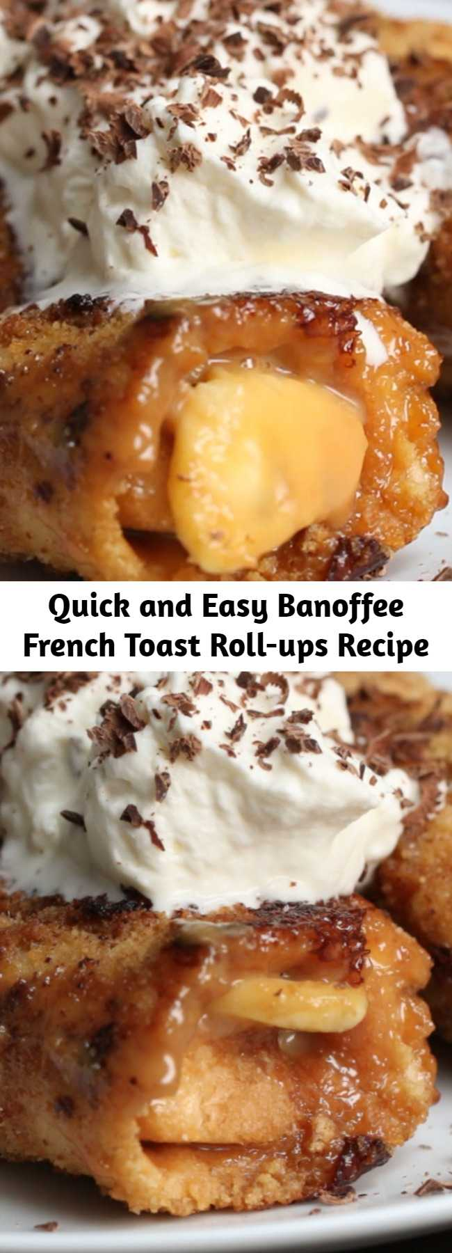 Quick and Easy Banoffee French Toast Roll-ups Recipe